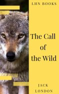 eBook: The Call of the Wild: The Original Classic Novel