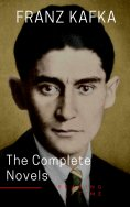 eBook: Franz Kafka: The Complete Novels