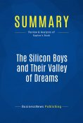 eBook: Summary: The Silicon Boys and Their Valley of Dreams
