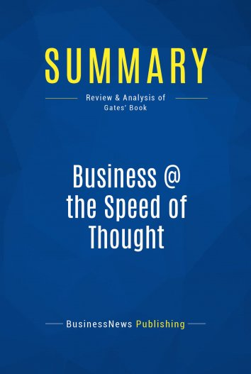business the speed of thought Business at the speed of thought gives you the information you need to win about the authors: bill gates is the chairman and chief executive officer at microsoft.