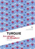 eBook: Turquie : Les miroirs du Bosphore