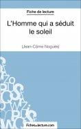 eBook: L'Homme qui a séduit le soleil de Jean-Côme Noguès (Fiche de lecture)