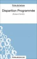 eBook: Disparition Programmée de Roland Smith (Fiche de lecture)