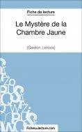 eBook: Le Mystère de la Chambre Jaune de Gaston Leroux (Fiche de lecture)