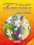 ebook: Fredonnez Frère Jacques et les plus belles chansons pour enfants
