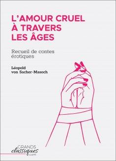ebook: L'Amour cruel à travers les âges