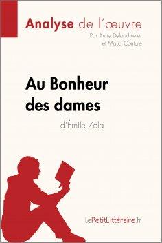 ebook: Au Bonheur des Dames d'Émile Zola (Analyse de l'oeuvre)