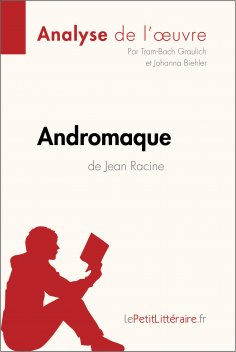 eBook: Andromaque de Jean Racine (Analyse de l'oeuvre)
