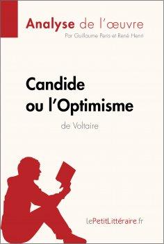 ebook: Candide ou l'Optimisme de Voltaire (Analyse de l'oeuvre)