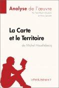 eBook: La Carte et le Territoire de Michel Houellebecq (Analyse de l'oeuvre)