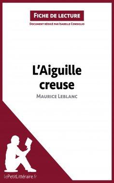 ebook: L'Aiguille creuse de Maurice Leblanc (Fiche de lecture)