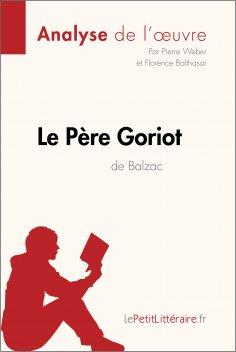 eBook: Le Père Goriot d'Honoré de Balzac (Analyse de l'oeuvre)