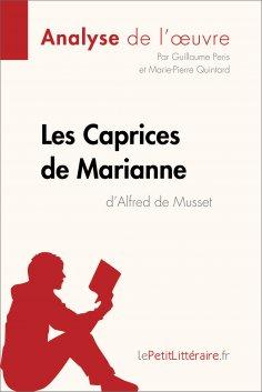 eBook: Les Caprices de Marianne d'Alfred de Musset (Analyse de l'oeuvre)