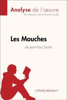 eBook: Les Mouches de Jean-Paul Sartre (Analyse de l'oeuvre)