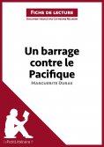ebook: Un barrage contre le Pacifique de Marguerite Duras (Fiche de lecture)