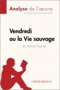 ebook: Vendredi ou la Vie sauvage de Michel Tournier (Analyse de l'oeuvre)