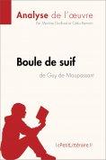eBook: Boule de suif de Guy de Maupassant (Analyse de l'oeuvre)