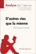 ebook: D'autres vies que la mienne d'Emmanuel Carrère (Analyse de l'oeuvre)
