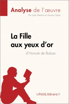 ebook: La Fille aux yeux d'or d'Honoré de Balzac (Analyse de l'œuvre)