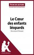 ebook: Le Coeur des enfants léopards de Wilfried N'Sondé (Fiche de lecture)