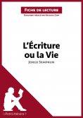 ebook: L'Écriture ou la Vie de Jorge Semprun (Fiche de lecture)