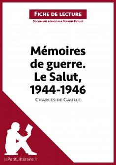 ebook: Mémoires de guerre III. Le Salut. 1944-1946 de Charles de Gaulle (Fiche de lecture)
