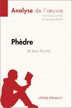 eBook: Phèdre de Jean Racine (Analyse de l'oeuvre)