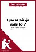 eBook: Que serais-je sans toi ? de Guillaume Musso (Fiche de lecture)