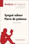 ebook: Syngué Sabour. Pierre de patience d'Atiq Rahimi (Analyse de l'oeuvre)