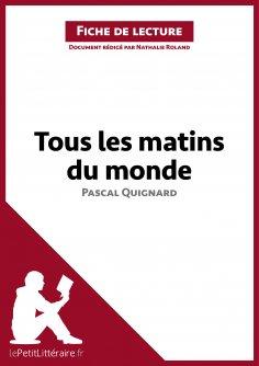ebook: Tous les matins du monde de Pascal Quignard (Fiche de lecture)