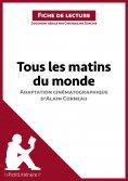 ebook: Tous les matins du monde (film) d'Alain Corneau (Fiche de lecture)