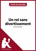 ebook: Un roi sans divertissement de Jean Giono (Fiche de lecture)