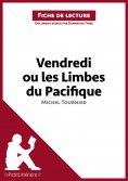 eBook: Vendredi ou les Limbes du Pacifique de Michel Tournier (Fiche de lecture)