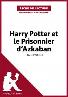 ebook: Harry Potter et le Prisonnier d'Azkaban de J. K. Rowling (Fiche de lecture)