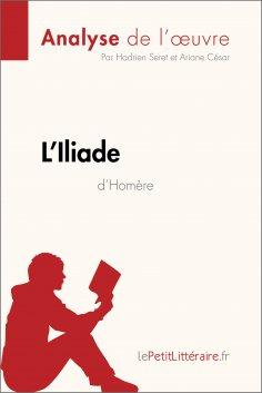eBook: L'Iliade d'Homère (Analyse de l'oeuvre)