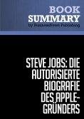 eBook: Zusammenfassung: Steve Jobs: Die autorisierte Biografie des Apple-Gründers - Walter Isaacson