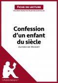 ebook: Confession d'un enfant du siècle d'Alfred de Musset (Fiche de lecture)