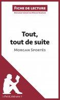 ebook: Tout, tout de suite de Morgan Sportès (Fiche de lecture)