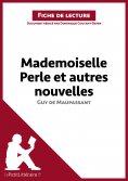 ebook: Mademoiselle Perle et autres nouvelles de Guy de Maupassant (Fiche de lecture)