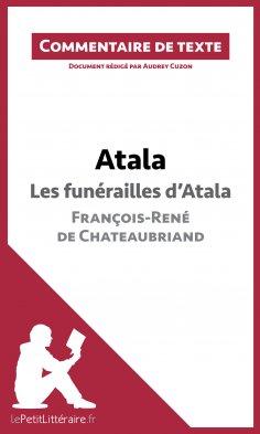 ebook: Atala - Les funérailles d'Atala - François-René de Chateaubriand (Commentaire de texte)