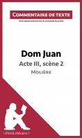 eBook: Dom Juan - Acte III, scène 2 - Molière (Commentaire de texte)