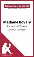 eBook: Madame Bovary - La mort d'Emma - Gustave Flaubert (Commentaire de texte)