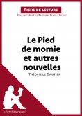 ebook: Le Pied de momie et autres nouvelles de Théophile Gautier (Fiche de lecture)