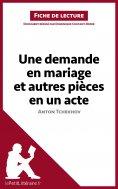 ebook: Une demande en mariage et autres pièces en un acte de Anton Tchekhov (Fiche de lecture)