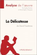 ebook: La Délicatesse de David Foenkinos (Analyse de l'oeuvre)