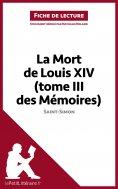 eBook: La Mort de Louis XIV (tome III des Mémoires) de Saint-Simon (Fiche de lecture)