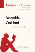 eBook: Ensemble, c'est tout d'Anna Gavalda (Analyse de l'oeuvre)