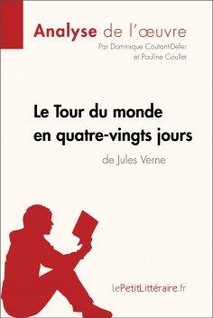ebook: Le Tour du monde en quatre-vingts jours de Jules Verne (Analyse de l'oeuvre)