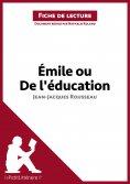 eBook: Émile ou De l'éducation de Jean-Jacques Rousseau (Fiche de lecture)