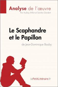 eBook: Le Scaphandre et le Papillon de Jean-Dominique Bauby (Analyse de l'oeuvre)